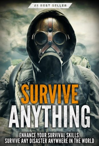 Survival: Survive ANYTHING – The Ultimate Prepping and Survival Guide to Perfect Your Survival Skills and Survive ANY Disaster, ANYWHERE in the World! by Beau Griffin
