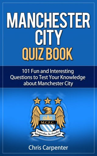 Manchester City Quiz Book: 2019/20 Edition by Chris Carpenter