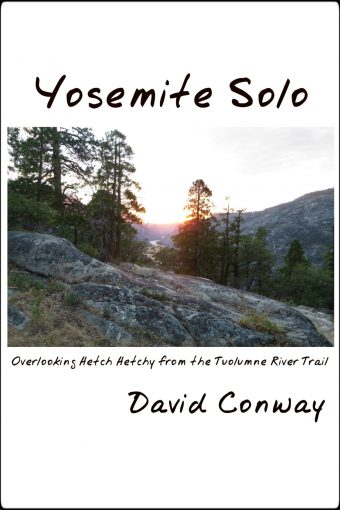 Yosemite Solo (Ways to Be Alive Book 10) by David Conway